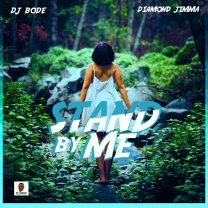 DJ Bode - Stand By Me ft. Diamond Jimma